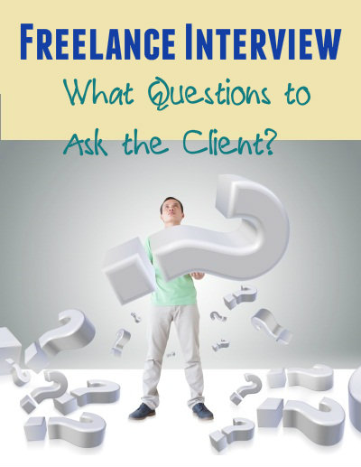 Freelance Interview - What Qustions Should You Ask the Client