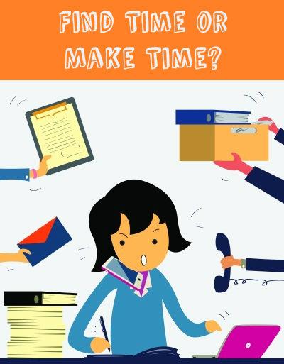 Make Time vs Find Time - Time Management Tips