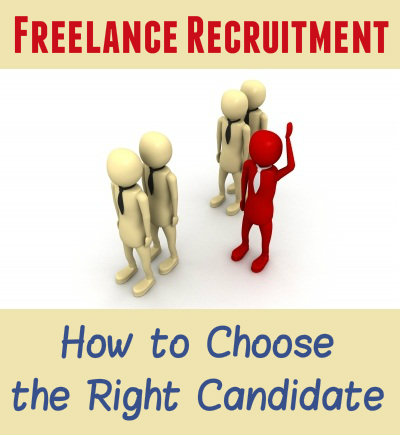 Freelance Recruitment - Attracting Candidates and Choosing the Right One