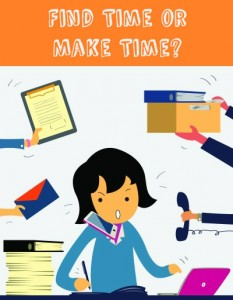 Make Time vs Find Time - Time Management Tips