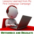 Lessons Learned from My First Indeigogo Campaign - Outsource