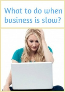 What to do when business is slow - Freelance Tips