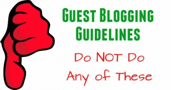 Guest Blogging Guidelines - Do NOT Do These