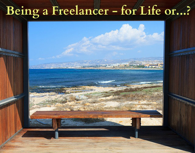 Being a Freelancer - for Life or...?