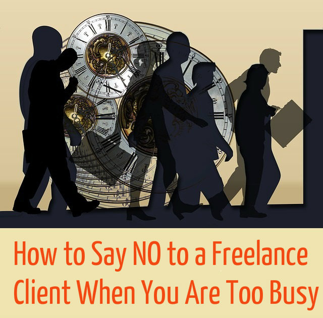 How to Say NO to a Freelance Client When You Are Too Busy
