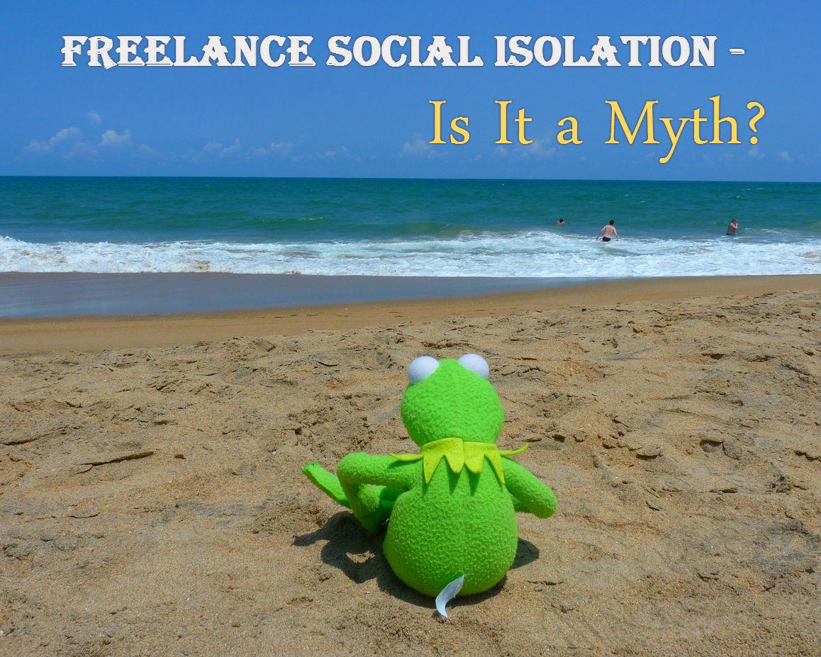 Why Freelance Social Isolation Is a Myth