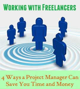 Freelance Team: 4 Ways a Project Manager Can Save You Time and Money
