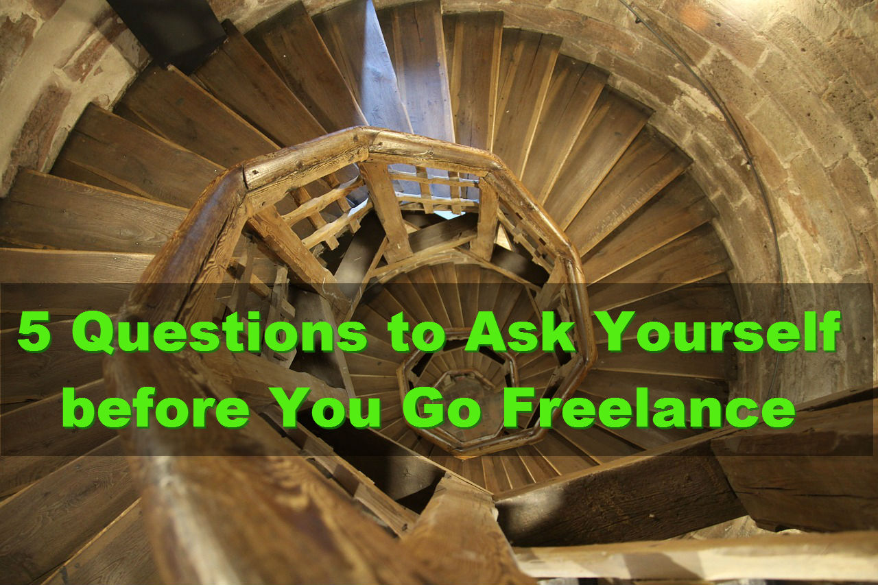 5 Questions to Ask Yourself before You Go Freelance