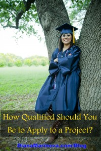 How Qualified Should You Be to Apply to a Project
