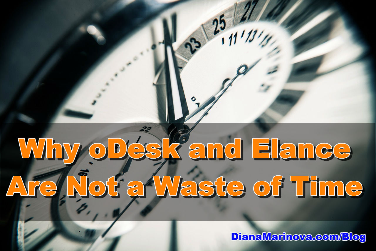 Why oDesk and Elance Are Not a Waste of Time