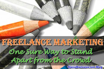 Freelance Marketing - One Sure Way to Stand Apart from the Crowd