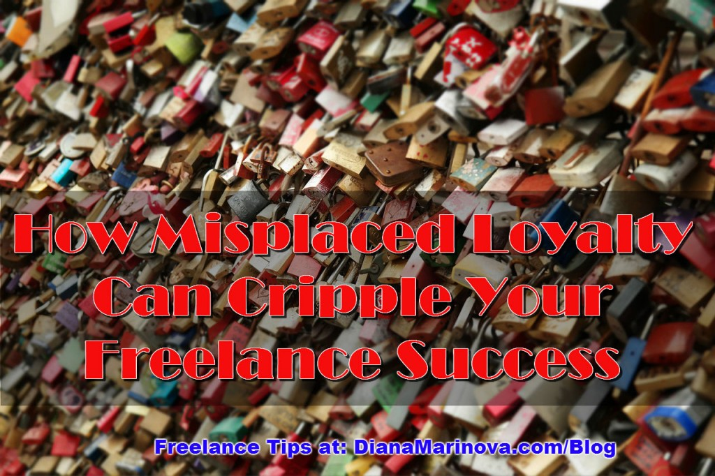 How Misplaced Loyalty Can Cripple Your Freelance Success