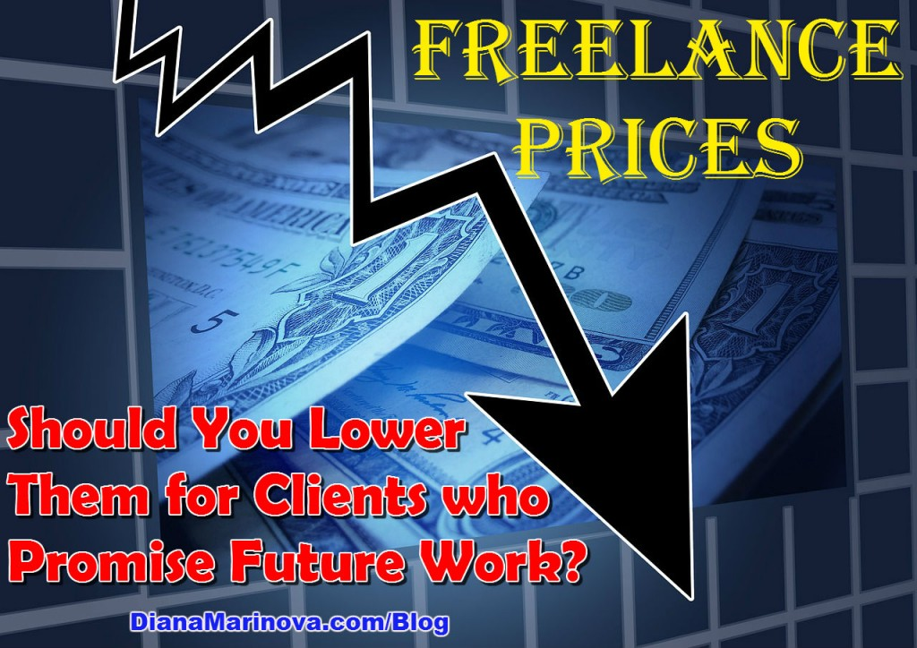 Should You Lower Your Freelance Prices for Clients who Promise Future Work