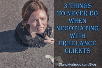3 Things You Should Never Do when Negotiating with Freelance Clients