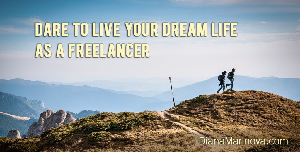 Live Your Dream Life as a Freelancer