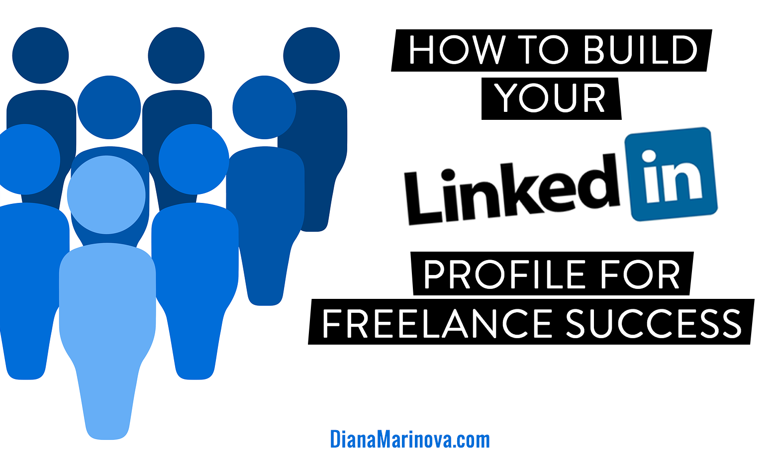 How to Build Your LinkedIn Profile for Freelance Success