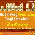 What Playing Mah Jong Taught Me about Freelancing