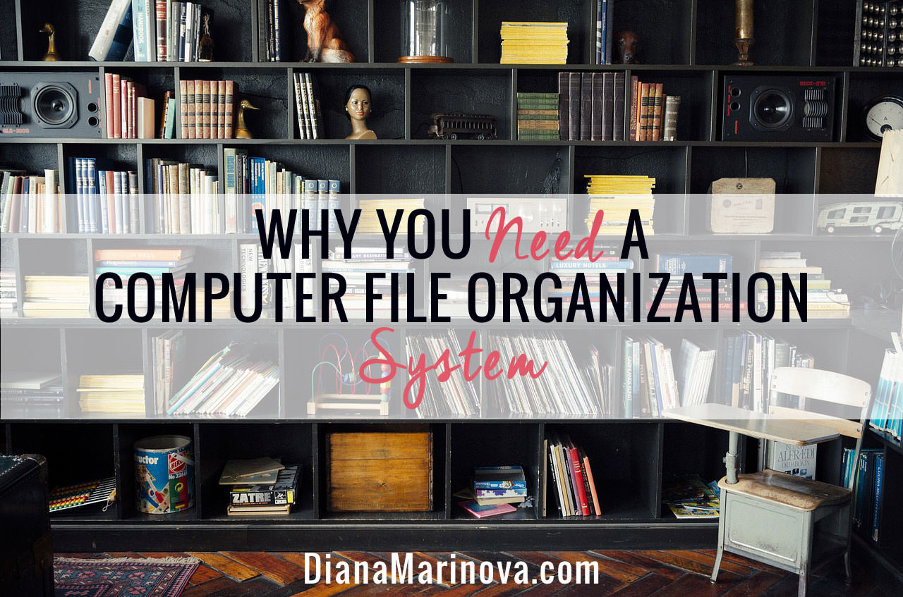 Why You Need a Computer File Organization System
