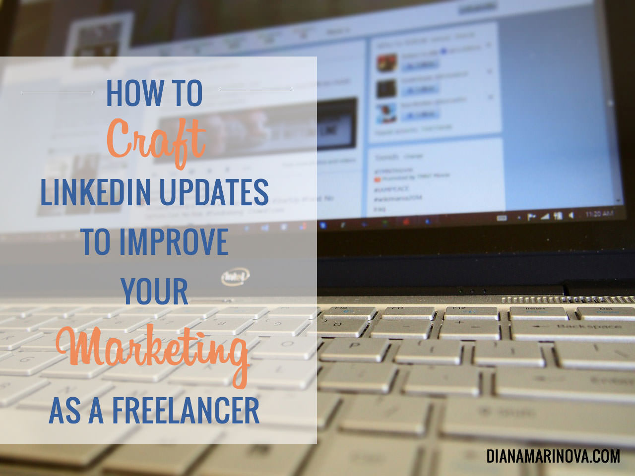 How to Craft LinkedIn Updates to Improve Your Marketing as a Freelancer